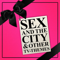 Sex and the City & Other TV-Themes — Soundtrack & Theme Orchestra
