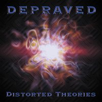 Distorted Theories — Depraved