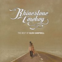 Rhinestone Cowboy - The Best Of Glen Campbell — Glen Campbell