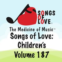 Songs of Love: Children's, Vol. 187 — сборник