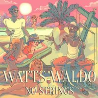 No Strings — Watts Waldo