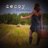 The Open Road — Decoy