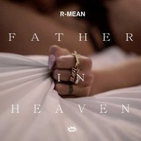 Father in Heaven — R-Mean