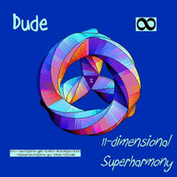 11-dimensional Superharmony — DUDE