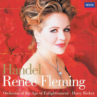 Renée Fleming -  Handel Arias — Renée Fleming, Orchestra Of The Age Of Enlightenment, Harry Bicket