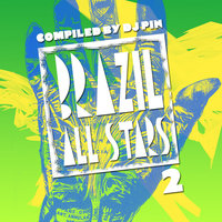 Brazil All Stars 2 Compiled by DJ Pin — сборник