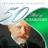 50 Best of Tchaikovsky — Пётр Ильич Чайковский
