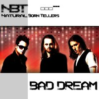 Bad Dream — Natural Born Tellers