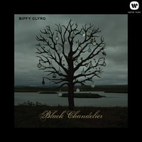 Black Chandelier — Biffy Clyro
