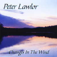 Changes in the Wind — Peter Lawlor