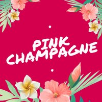 Pink Champagne — Nick Lopez