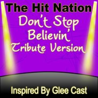 Don't Stop Believin' - Glee Cast Tribute Version — The Hit Nation