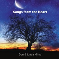 Songs from the Heart — Don & Linda Milne