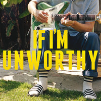 If I'm Unworthy — Blake Mills