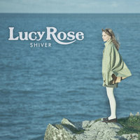 Shiver — Lucy Rose