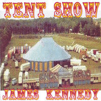 Tent Show — James Kennedy