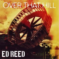 Over That Hill — Ed Reed