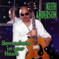 Somewhere In Your Heart — Keith Anderson