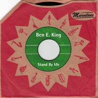 Stand By Me — Ben E King