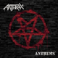 Anthems — Anthrax