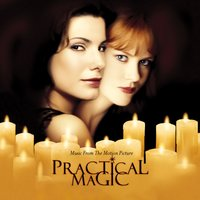 Practical Magic (Music From The Motion Picture) — Music From The Motion Picture Practical Magic