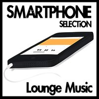 Smartphone Selection - Lounge Music — сборник