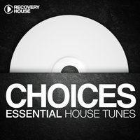 Choices - Essential House Tunes #1 — сборник