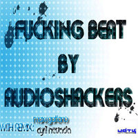 Fucking Beat — Audioshackers