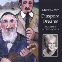 Diaspora Dreams: Yiddish and Ladino Songs — Laurie Sucher