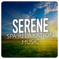 Serene Spa Relaxation Music — Serenity Spa Music Relaxation