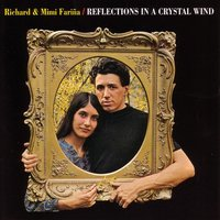 Reflections In A Crystal Wind — Mimi And Richard Farina