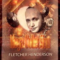 The Mega Collection — Fletcher Henderson & His Orchestra