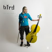 Girl And A Cello — Bird