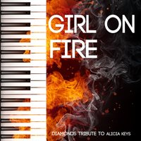 Girl On Fire — Diamonds