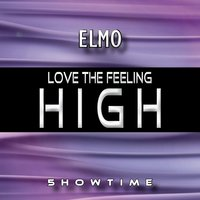 Love the Feeling High — Elmo