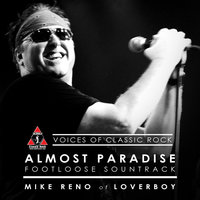 "A Double Decade Of Hits ""Almost Paradise"" Ft. Mike Reno of Loverboy — The Voices of Classic Rock, Mike Reno"