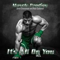 It's All on You — Muscle Prodigy