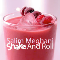 Shake And Roll — Salim Meghani