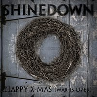 Happy X-Mas [War Is Over] — Shinedown