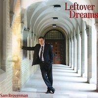 Leftover Dreams — Sam Broverman