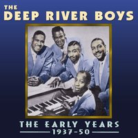 The Early Years 1937-50 — The Deep River Boys