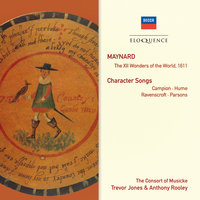 Maynard: The XII Wonders Of The World; Character Songs — The Consort of Musicke, Anthony Rooley, Trevor Jones