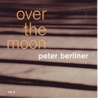 Over The Moon — Peter Berliner