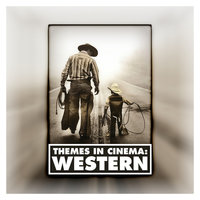 Themes in Cinema: Western — Soundtrack & Theme Orchestra