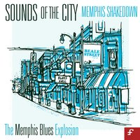 Sounds of the City, Memphis Shakedown - The Memphis Blues Explosion — сборник