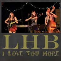 I Love You More — Lucy Horton Band