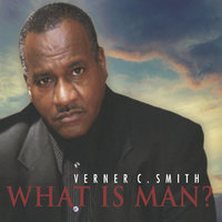What Is Man? — Verner C Smith