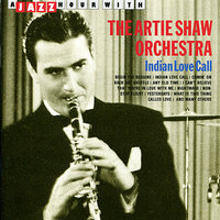 A Jazz Hour With The Artie Shaw Orchestra: Indian Love Call — The Artie Shaw Orchestra
