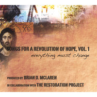 Songs For a Revolution of Hope, Vol. 1: everything must change — The Restoration Project