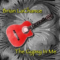 The Gypsy in Me — Brian LaChance